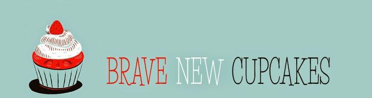 BRAVE NEW CUPCAKES