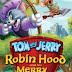 Tom y Jerry y el Valiente Robin Hood (2012) Online