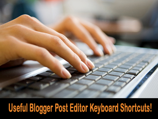 Most-Useful-Blogger-Post-Editor-Keyboard-Shortcuts