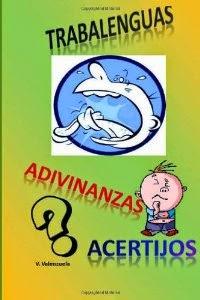 Trabalenguas, adivinanzas y acertijos (V. Valenzuela)