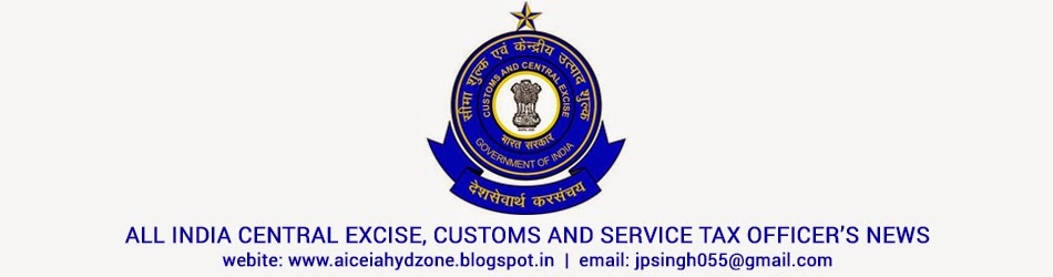 All India Central Excise, Customs and Service Tax Officer's News