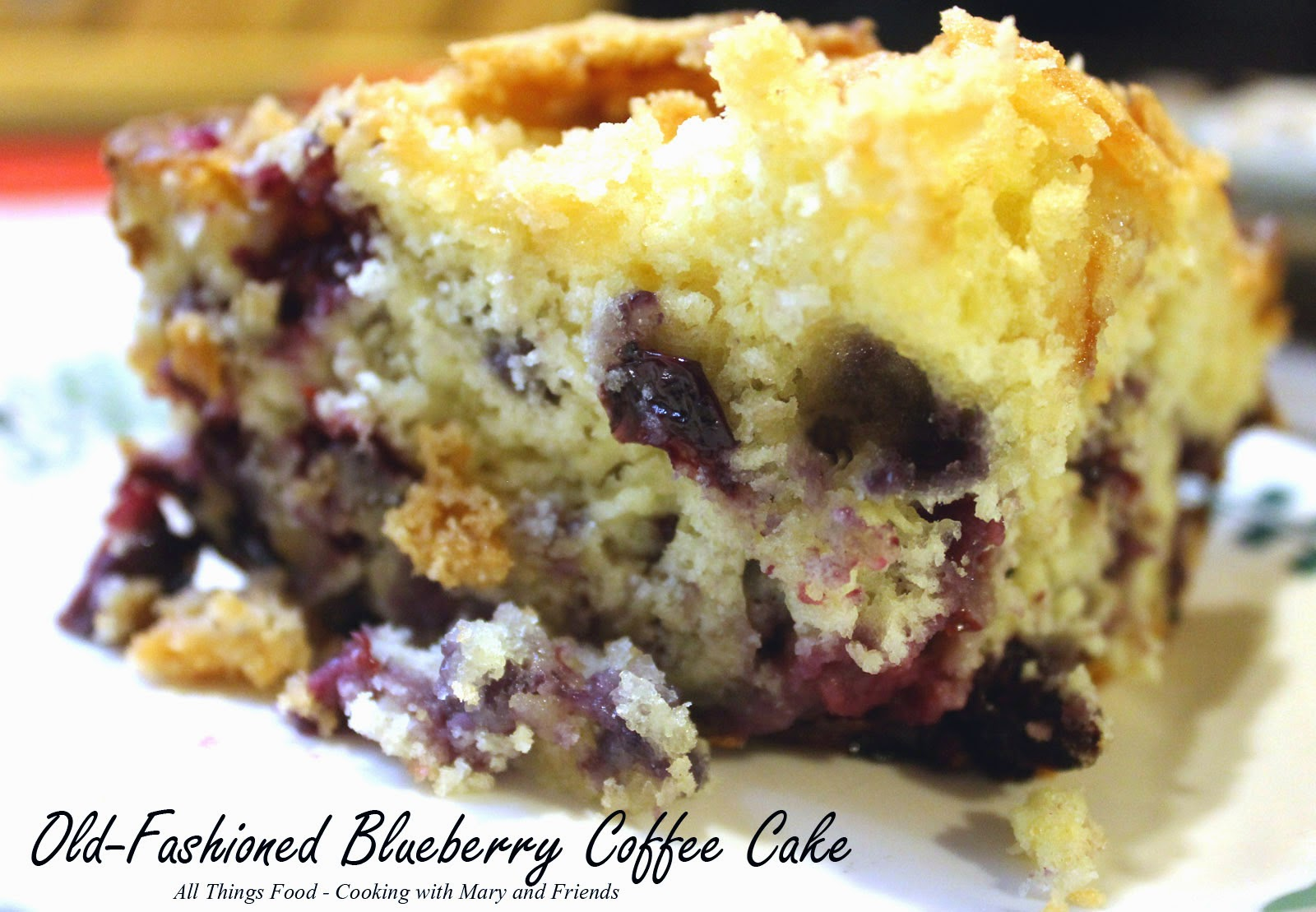 Cooking With Mary and Friends: Old-Fashioned Blueberry Coffee Cake
