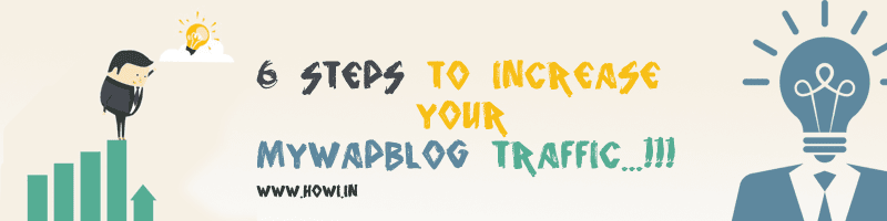 6 Steps to Increase MyWapBlog Traffic