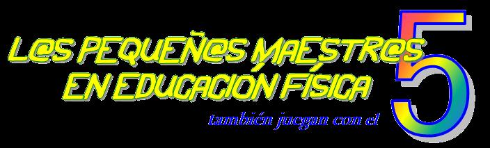 PEQUEÑOS/AS MAESTROS/AS EN EDUCACIÓN FÍSICA