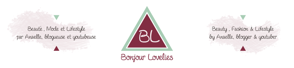 BonjourLovelies.Com | Beauty | Fashion | Lifestyle | French Blogger | Beauté | Mode | Lifestyle