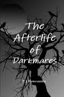 """The Afterlife of Darkmares"""