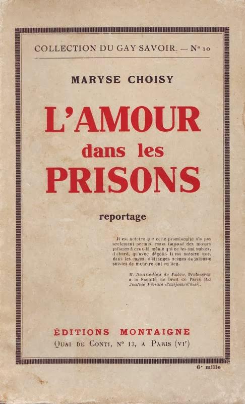 http://marysechoisy.blogspot.fr/2014/01/1930-lamour-dans-les-prisons-reportage.html