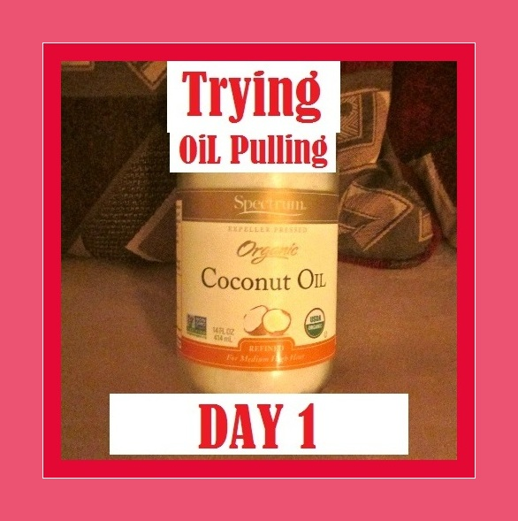 Trying Oil Pulling with Coconut Oil : Day 1