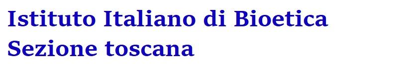 Istituto italiano di bioetica  Sezione toscana