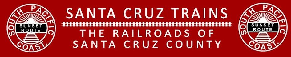 Santa Cruz Trains, Railroads of Santa Cruz County