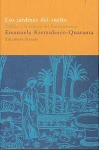 """""""Los jardines del sueño : Polifilo y la mística del Renacimiento"""" - Emanuela Kretzulesco-Quaranta"""