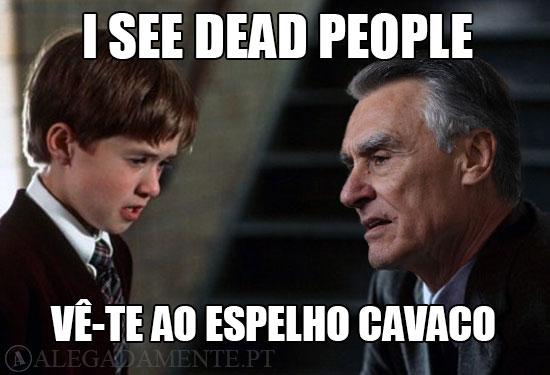 Caricatura de Cavaco Silva – I see dead people – Vê-te ao espelho Cavaco
