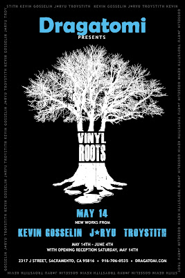 The Vinyl Roots Art Show at Dragatomi featuring Troy Stith, Kevin Gosselin & J*RYU