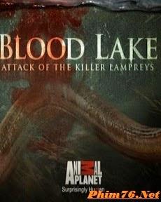 Hồ Máu: Cuộc Tấn Công Của Cá Mút Đá|| Blood Lake: Attack of the Killer Lampreys