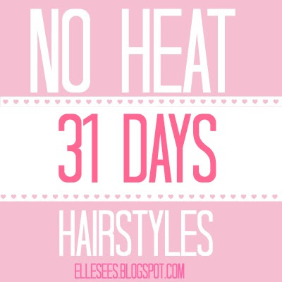 Hairstyles For Long Hair No Heat : Elle Sees Beauty Blogger in Atlanta: A Month of No Heat Hairstyles