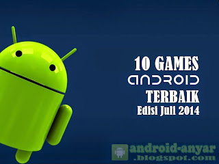 Free download best gamses Android apps July 2014 .APK Full Data