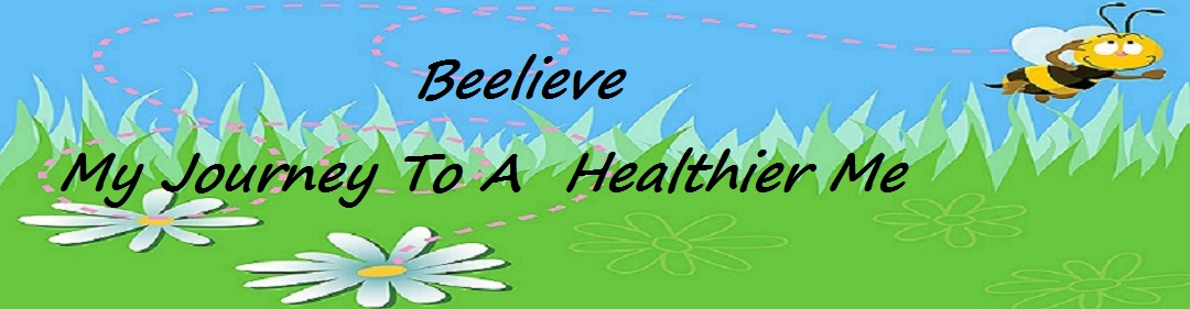 Beelieve You Can!  A Healthier Me