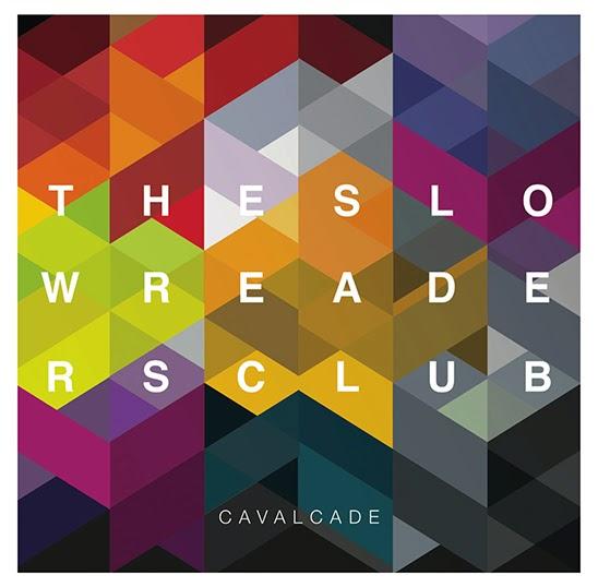The Slow Readers Club - Cavalcade