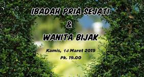 Ibadah Pria & Wanita, Kamis 14 Maret 2019 Jam 19.00 WIB
