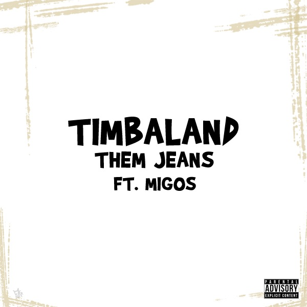 Timbaland – Them Jeans (feat. Migos)