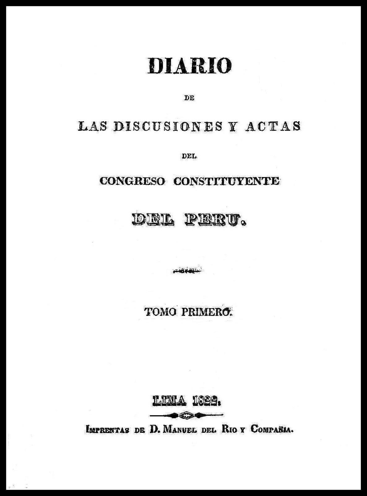 Diario de las Discusiones y Actas del Congreso Constituyente del Perú 1822