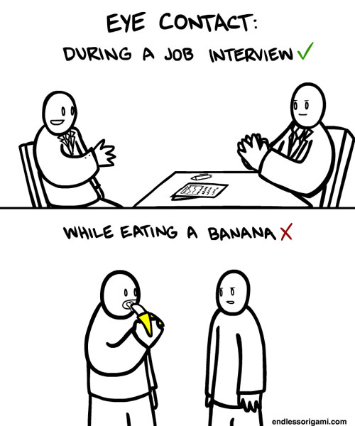 http://unspokenpictures.com/funny-eye-contact-job-interview-banana/