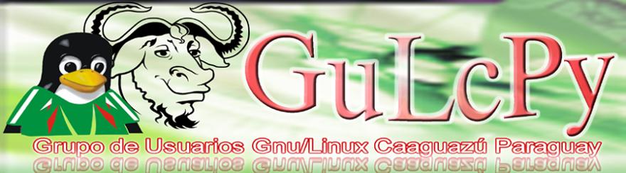 ..::Gulcpy::.. Grupo de Usuarios Gnu/Linux Caaguazú Paraguay