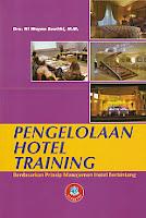 www.ajibayustore.blogspot.com  Judul : PENGELOLAAN HOTEL TRAINING Berdasarkan Prinsip Manajemen Hotel Berbintang Pengarang : Dra. Ni. Wayan Suwithi, M.M. Penerbit : Alfabeta