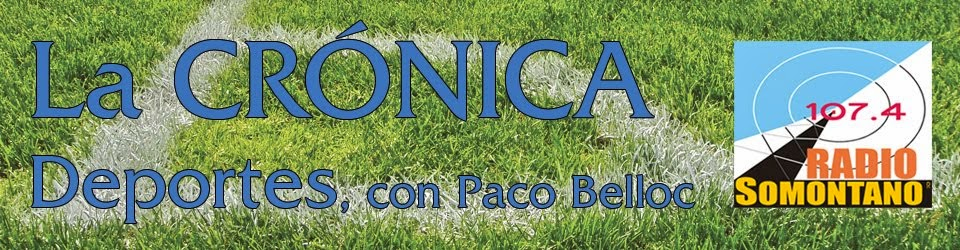 La Crónica Deportes, con Paco Belloc. Radio Somontano