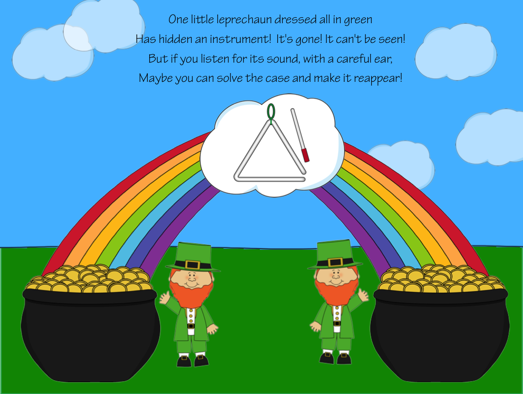 http://www.teacherspayteachers.com/Product/One-Little-Leprechaun-A-Non-Pitched-Percussion-Listening-Game-1120189