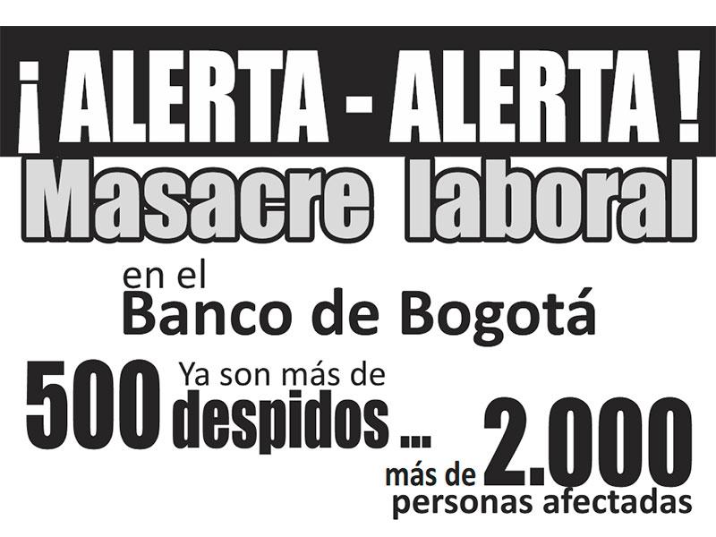 Masacre laboral anunciada en el Banco de Bogotá... una realidad