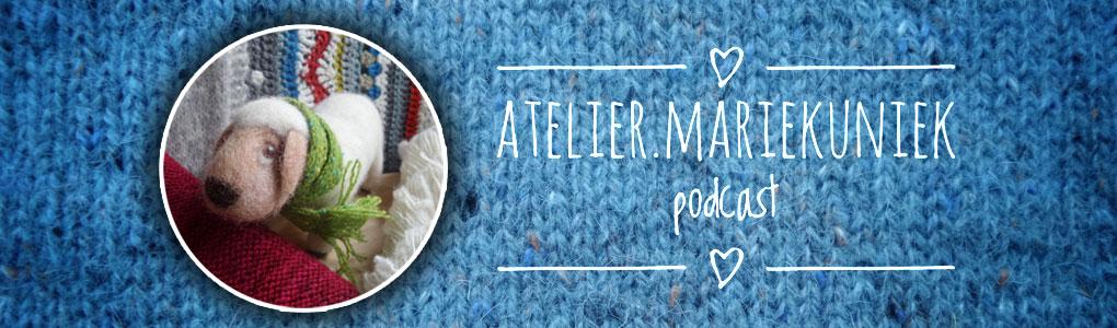 Atelier Mariekuniek Podcast