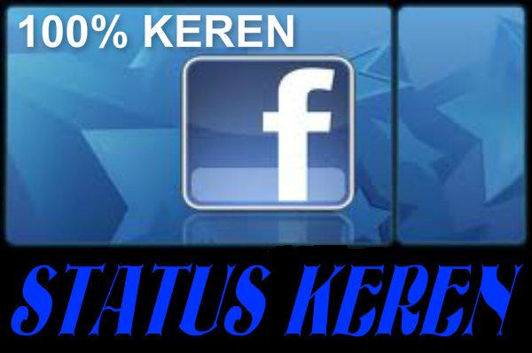 Status Keren Facebook 2014 yang bisa dilihat langsung dibawah ini