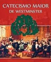 Catecismo Maior Westminster