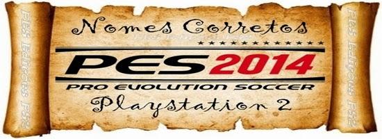 Nomes Corretos - PES 2014 - PS2