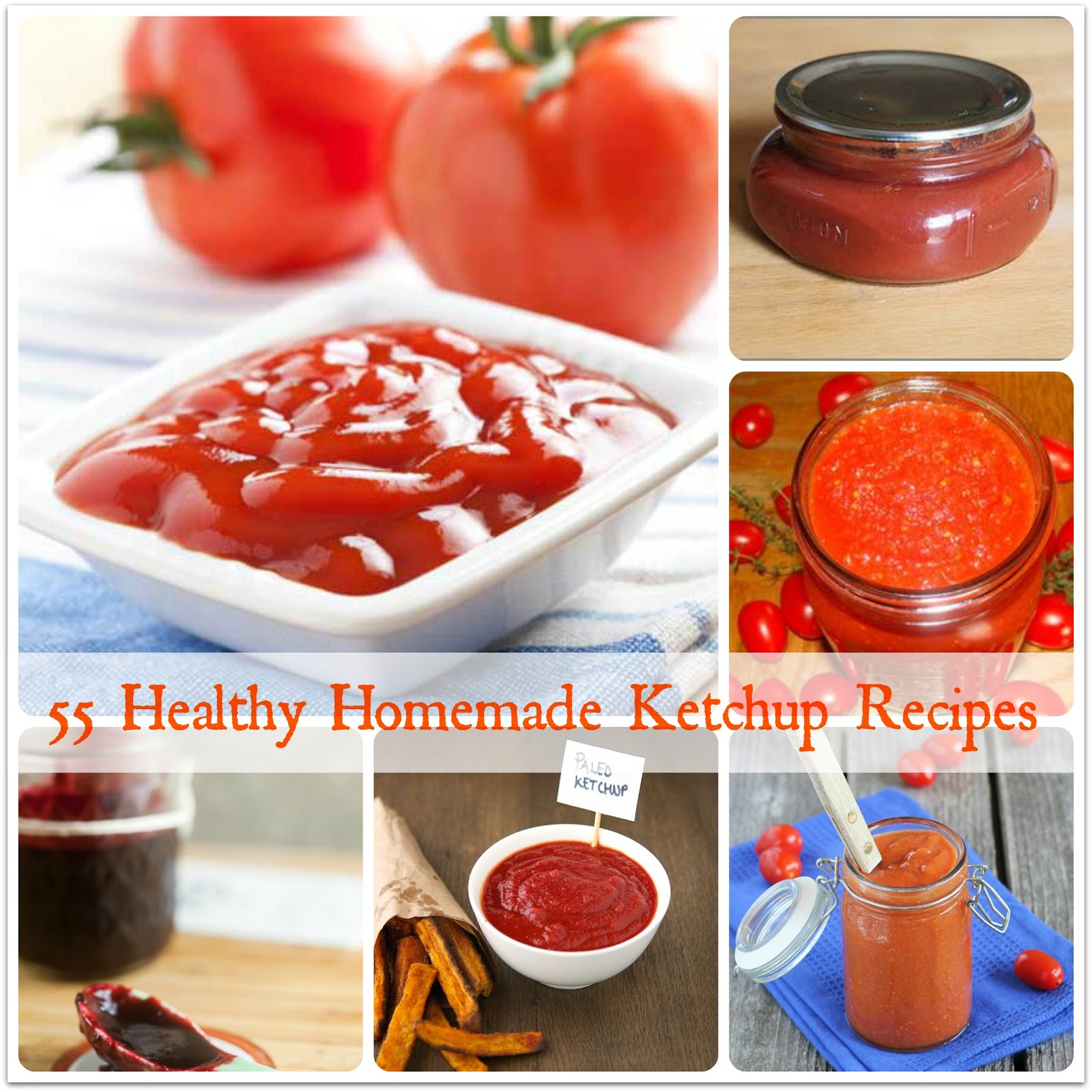 55 Healthy Homemade Ketchup Recipes