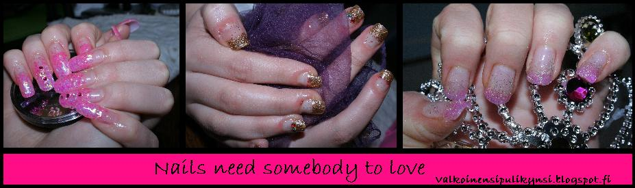 Nails need somebody to love