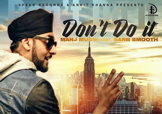 Don't Do It by Manj Musik feat. Sarb Smooth