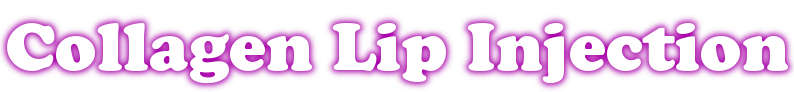 Collagen Lip Injection