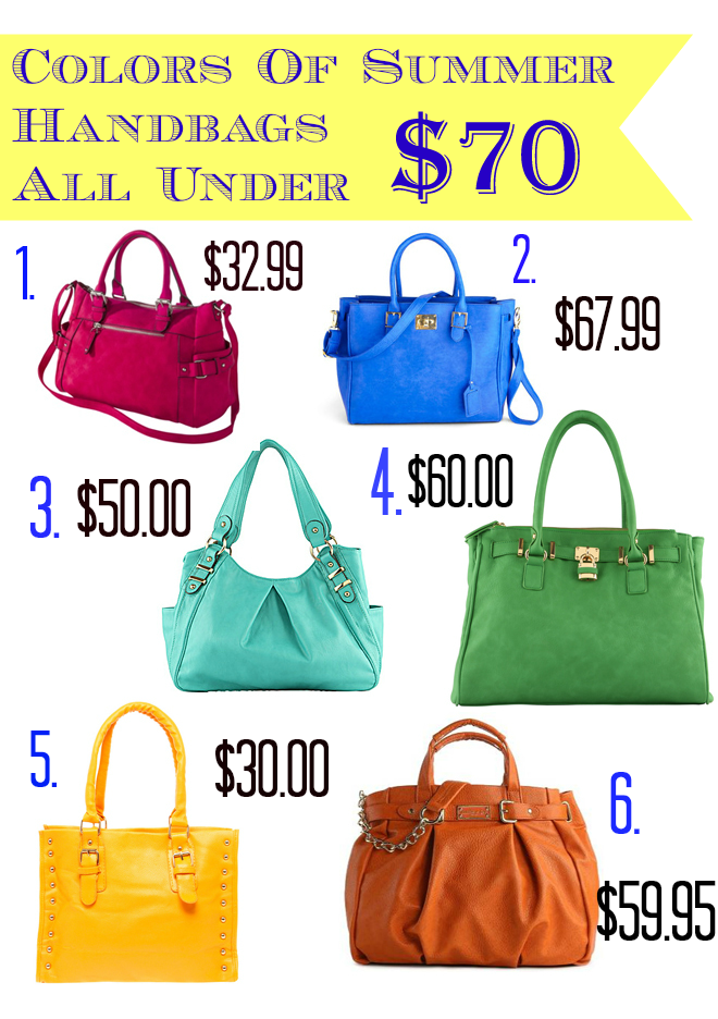 Colors Of Summer Handbags 6 Choices All Under 70