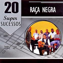 Ra�a Negra - 20 Super Sucessos