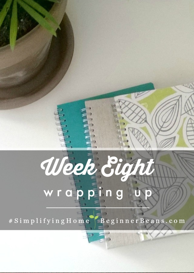 Simplifying Home 8-Week Challenge | Week 8: Wrapping Up