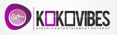 KokoVibes | Nigerian Entertainment Blog
