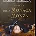 """Anteprima 2 luglio: """"Il segreto della Monaca di Monza"""" di Marina Marazza"""