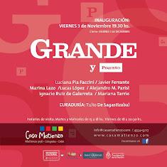 Muestra Actual: GRANDE Y PEQUEÑO: Faccini, Ferrante, Lazo, Lopez, Parisi, Galarreta, Tarrió.