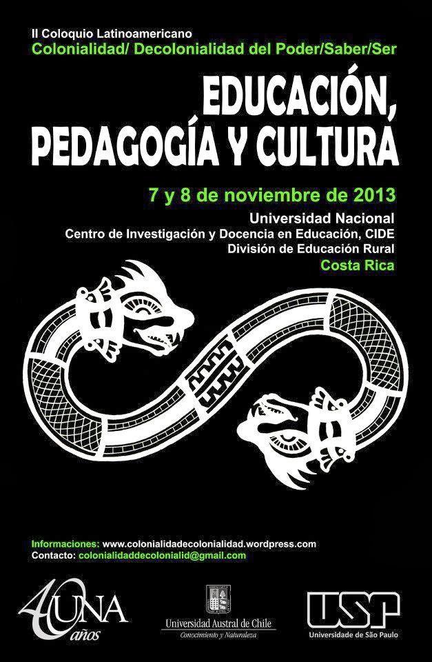 Ii coloquio latinoamericano colonialidad decolonialidad for Educacion para poder