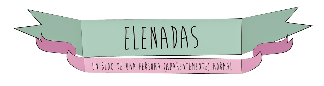 elenadas | un blog de una persona (aparentemente) normal