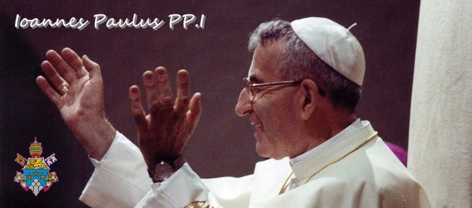 Ioannes Paulus PP.I - Papa Luciani - Blog en español