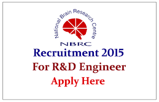 National Brain Research Centre (NBRC) Recruitment 2015 for the post of R&D Engineer