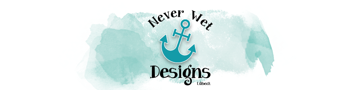 NeverWetDesigns Lübeck